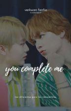 You Complete Me. | Verkwan | by hvernonsvt
