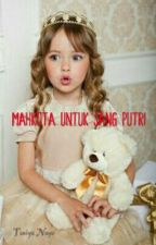 MAHKOTA UNTUK SANG PUTRI by Nayz_123