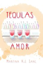 Tequilas de amor by tinacal