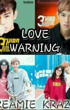 Love Warning ⚠ by Creamie_Krazie