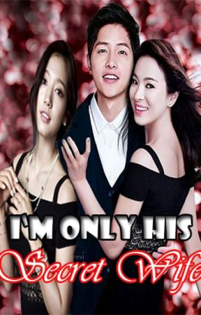 I'm Only his Secret Wife  (Slow Update) by Eyafats