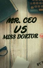 MR CEO VS MISS DOKTOR by Teyha_Rider