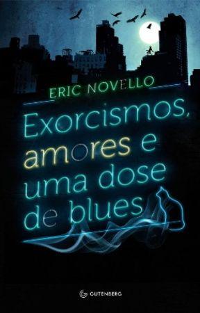 Exorcismos, Amores e Uma Dose de Blues by Eric_Novello