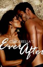 Cinderella's Ever After (Cinderella's Series Book III) - ON HOLD by Mara19Lyn