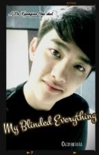 My Blinded Everything [EXO D.O one shot] by gtxfantasia
