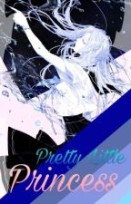 Pretty little princess~ | N.A.J AU x Reader | by Deltanation_X_Anne