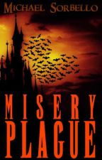 Misery Plague (#Wattys2018) by Michael-Sorbello