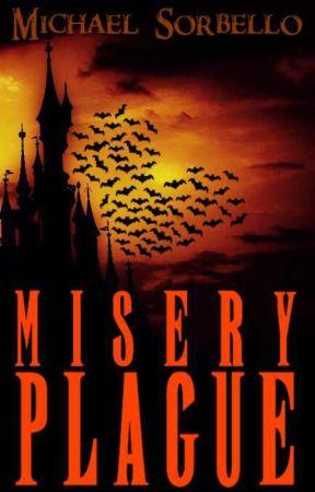 Misery Plague (#Wattys2018) by Michael-Sorbello