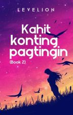 Kahit Konting Pagtingin (Book 2 of Ashralka Heirs #2) by Levelion