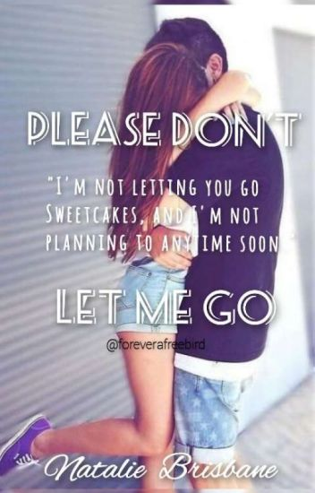 Please Dont Let Me Go Yourjewel Wattpad