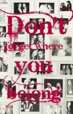 DON'T FORGET WHERE YOU BELONG by 1Dfans215