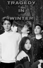Tragedy In Winter (EXO FF) {Slow Update} by brlna_adinda