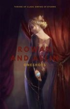Rowaelin Oneshots (Throne of Glass) by RowaelinFeyrhys