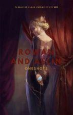Rowaelin Oneshots (Throne of Glass) by RowaelinFeyrhys