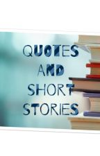 Quotes and Short Stories by nightbird1202