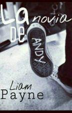 La Novia de Andy -Liam Payne y tu- by PaulaPizarro6
