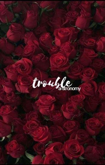trouble ♡ ksimon/minizerk ✓