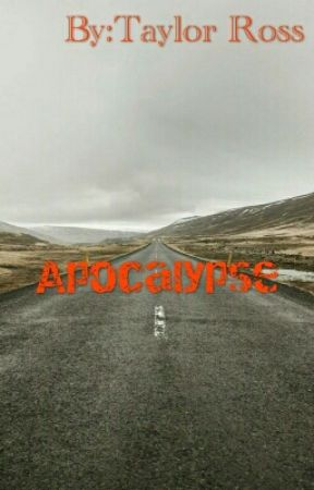 Apocalypse by TaylorBoss832