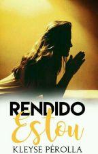 Rendido Estou 🙌 by PerollaNegra