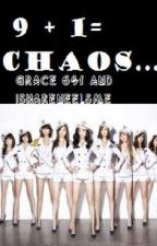 9 + 1= Chaos by Grace491