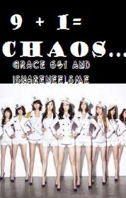 9 + 1= Chaos