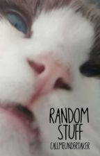 Random Stuff [CZ] by CallMeUndertaker