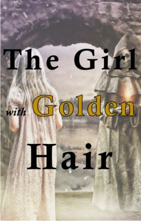 The Girl With Golden Hair by BonnieJoStufflebeam