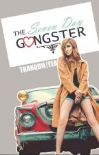 The Seven Day Gangster by tranquil_tea