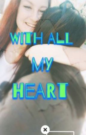 With all my heart  by NLittleLiar