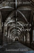 The Headmasters Secret by LuminousUnicorn