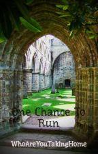 One Chance To Run (BoyxBoy) by WhoAreYouTakingHome