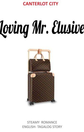 Loving Mr. Elusive