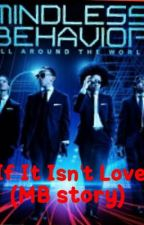 If It isn't Love (a mindless behavior story) by word2jay