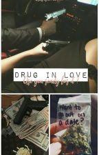 Drug in Love by EvaAndEmma
