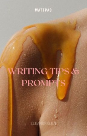 Writing Tips & Prompts by eleanorxlily
