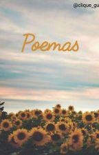 Poemas {Pensamentos Sem Nexo e Devaneios Piegas de um Autor Frustrado} by Clique_Guy