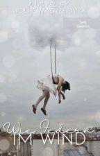 Wie Federn im Wind by Wolkentaenzerinxx