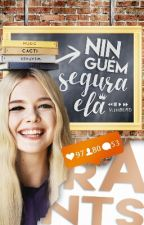 Ninguém Segura Ela/Rants by _Diana_-