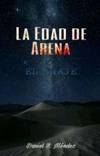 La Edad de Arena 2.-El Viaje. by DanielBMendez