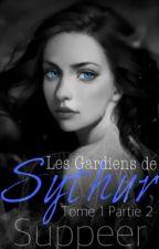 Les Gardiens de Sythur - Tome 1 partie 2 by Suppeer