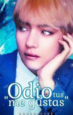 """odio tus """"me gustas"""" (Taehyung) ✓ by bonhomia22"""