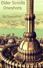Elder Scrolls Oneshots (REQUESTS CLOSED) by CicerosFool