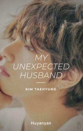 MY UNEXPECTED HUSBAND | Taehyung by Huyanyan