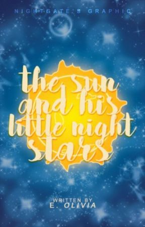 The Sun and His Little Night Stars by EMPRESSOLIVIA