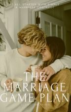 The Marriage Game Plan by slowlybreaking_