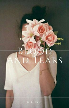 blood and tears. by DRLevi