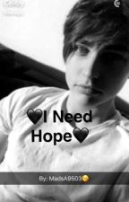 I need Hope (A Colby Brock Fanfic) by MadsA9503