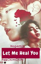 Let Me Heal You by PakChimChim