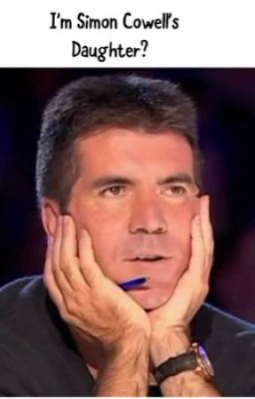 I'm Simon Cowell's Daughter? by veronicajo124