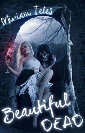 Beautiful DEAD [EM BREVE] by MhyllaOficial